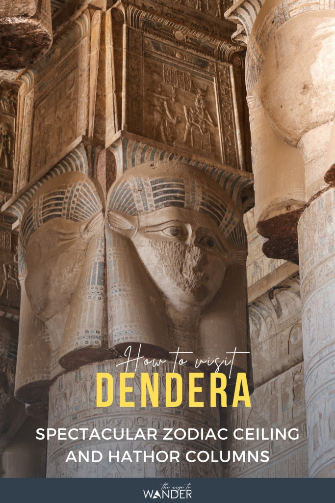 Day trip to Abydos and Dendera from Luxor - Part II:  Visit the Temple of Hathor in Dendera with its incredible zodiac ceiling and Hathor columns | Photos | Stories | Tips on getting there |   #Egypt #PlacesToSee #AncientEgypt ##EgyptTemples #EgyptianPaintings