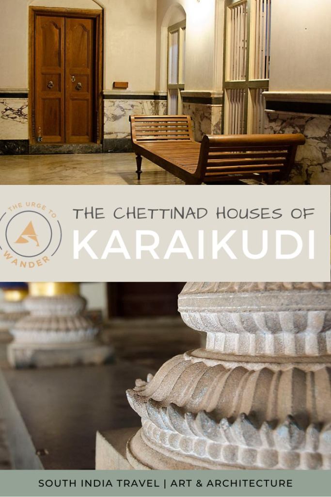 Curious about the Chettinad mansions of Karaikudi? Explore the history of the Chettiars through their traditional houses. #indiaTravel #SouthIndia #PlacesToSeeInIndia #TraditionalArchitecture